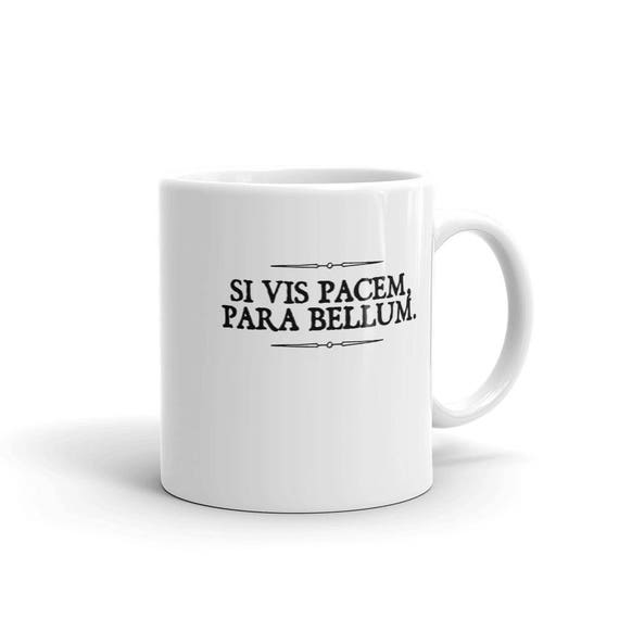 Si vis Pacem, Para Bellum If you want Peace, Prepare for War Mug