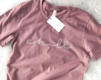 Chill Graphic Tee, Meditation, Festival Clothing, Summer, gift Yoga Shirt girlfriend gift for friend, t-shirt woman birthday