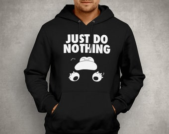 Just do nothing Snorlax Pokemon Hoodie