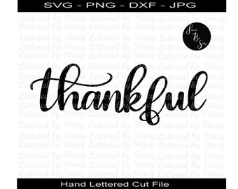 Thankful svg / SVG - PNG - DXF / cricut svg / silhouette svg / cricut cut file / silhouette cut file / handlettered svg