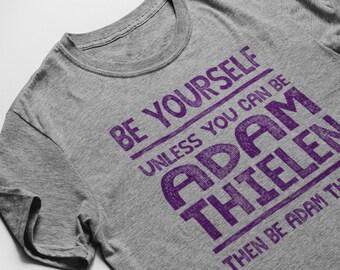 755328e9bd Adam Thielen Be Yourself Funny Football T-Shirt...Minnesota Vikings Wide  Receiver Jersey Tee