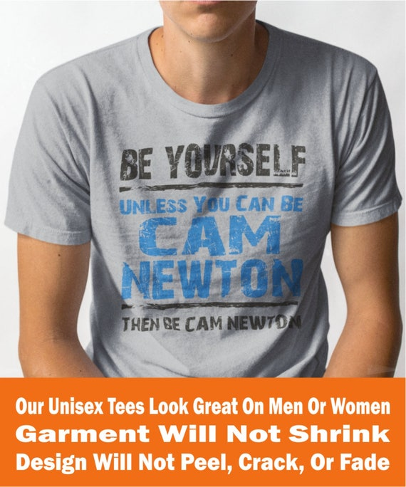 ae1cd3815 Cam Newton Be Yourself Funny Football T-Shirt...Carolina Panthers  Quarterback Jersey Tee
