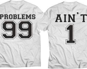 db5b19e48 99 Problems Ain't 1 Couples T-Shirt Shirts Funny Costume Party Shirt Set  Tshirt Adult Sizes S-3Xl Couple T-shirts set