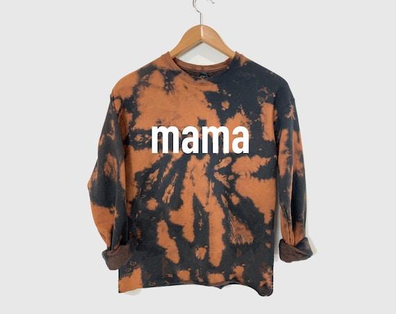 Mama Sweatshirt, Bleach Dyed Sweatshirt, Reverse Tie Dye Sweatshirt, Momlife Sweatshirt, Mama Bear Sweatshirt, Gift for New Mom, Mom Sweater
