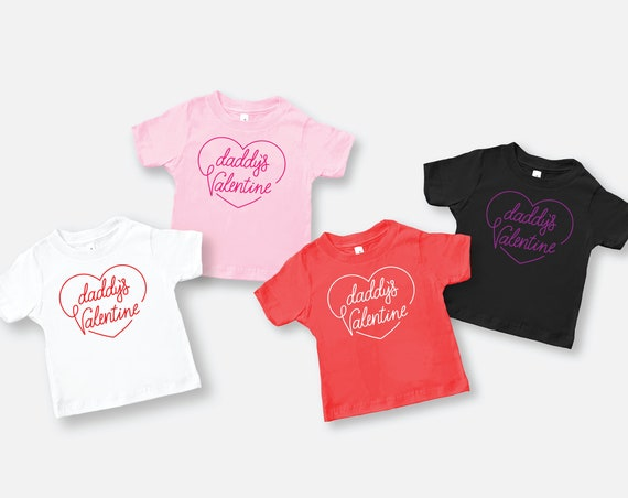 Daddy is my Valentine Shirt, Valentines Day Shirt for Kid, Daddy's Valentine Shirt, Daddy and Me Shirts, Daddys Little, Valentines Day Girls