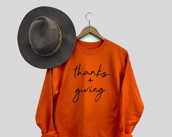 Thanksgiving Sweatshirt, Thanks + Giving Sweatshirts, Thankful Sweatshirt, Grateful Sweatshirt, Holiday Sweatshirt, Turkey Day Sweatshirt