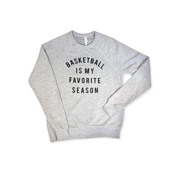 Basketball is my Favorite Season Sweatshirt | Basketball Sweatshirt | Basketball Season Sweatshirt | Bball Season | Gift for Basketball Mom