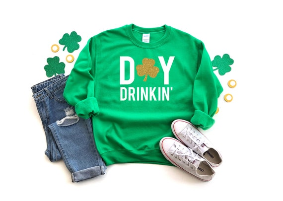 Day Drinking Sweatshirt, Funny St Patrick's Day Sweatshirt, St. Paddy's Day Sweatshirt, Oversized Sweatshirt, Wine Sweatshirt, Sunday Funday
