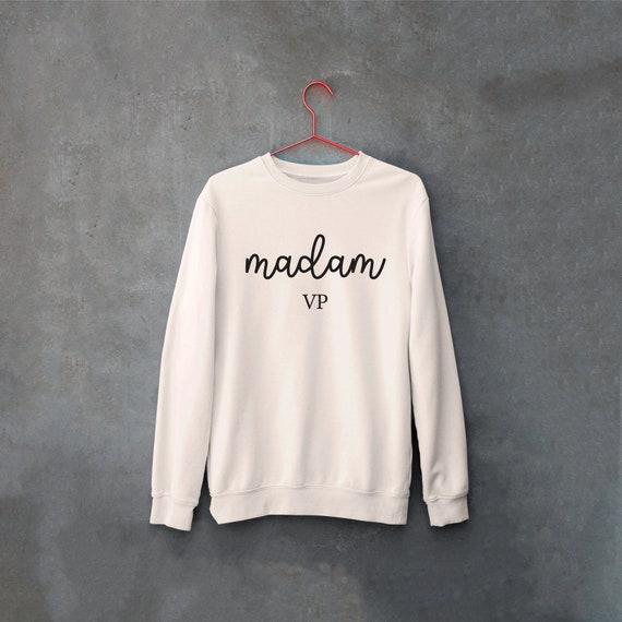 MVP Madam Vice President Sweatshirt, Madam Shirt, Feminist Sweatshirt, Kamala Harris Sweatshirt, Im Talking Sweatshirt, The Future is Female