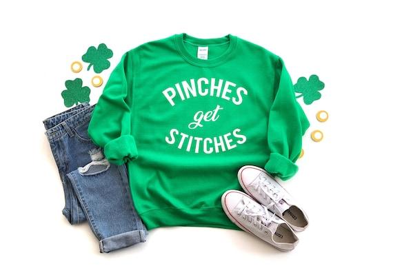 Pinches get Stitches Sweatshirt   St Patrick's Day Sweatshirt   St. Paddy's Day Sweatshirt  Shamrock Sweatshirt   Women's St. Patrick's Day
