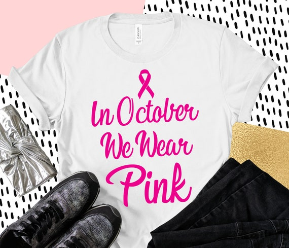 In October We Wear Pink | Breast Cancer Awareness Month | Breast Cancer Awareness T-shirt | Pink Charity Shirt | Hope Shirt | Pink Power