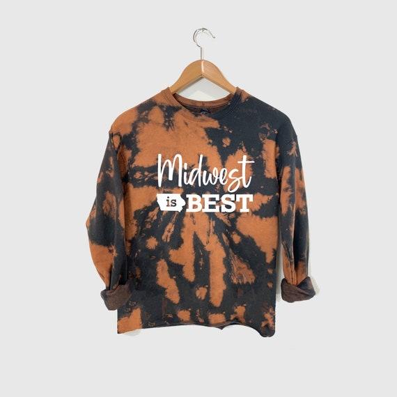 Midwest Sweatshirt, Ope Sweatshirt, Bleach Dyed Sweatshirt, Reverse Tie Dye Sweatshirt, Midwest is Best Sweatshirt, State of Iowa Sweatshirt