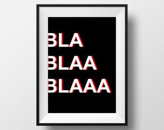 BLA BLAA, BLAA poster, funny quites poster, geometric poster, skandinavian poster A4