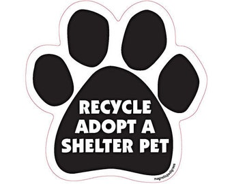 Recycle Adopt A shelter Pet Dog Paw Magnet