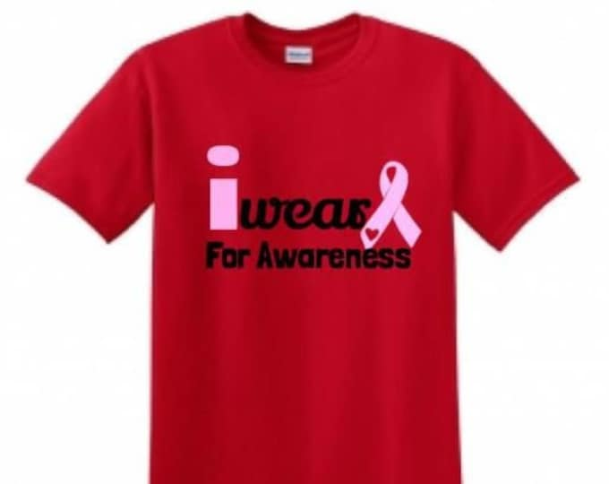"""Breast Cancer Awareness """"i wear For Awareness"""" T-shirts"""""""