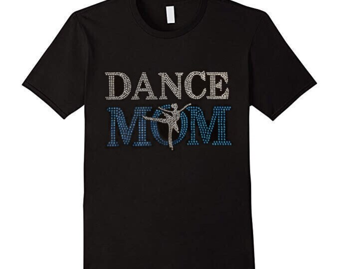 Dance Mom Rhinestones T-shirts