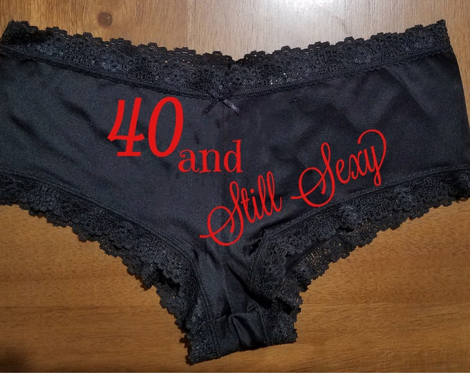 """Personalized  Lace """"40 and Still Sexy """"/FAST SHIPPING/Birthdays/Special Occasion"""