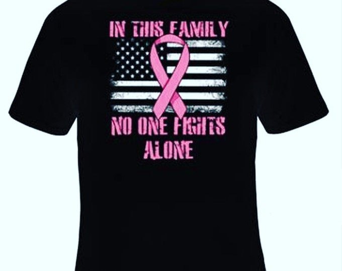 """Breast Cancer """"In This Family No One Fights Alone""""/ Fast Shipping"""
