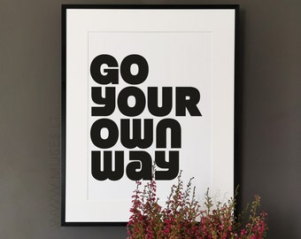 Modern retro quote poster - go your own way - mid-century interior style home decor, nostalgic typography wall art, black and white print