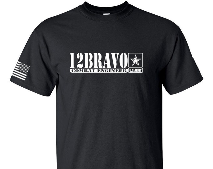 Army - 12 Bravo - Combat Engineer - Sapper - Unisex Army Shirt - Army National Guard - Army Veteran - Army Soldier - Army Reserve - Military