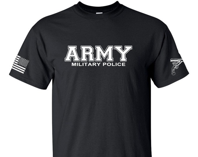 Army - Military Police - Army Shirt - Mens Army Shirt - Womens Army Shirt - Army National Guard - Army Veteran - Soldier - US Army Shirt