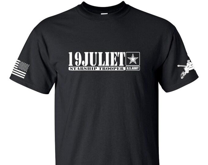 Army Shirt - 19 Juliet - Starship Trooper - Mens & Womens Shirt - National Guard - Army Veteran - Army Reserve - US Army - Military Shirt