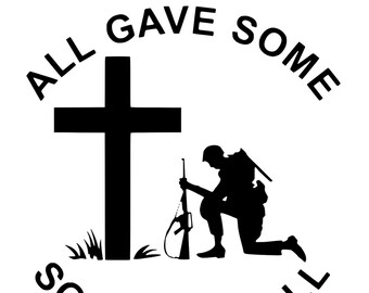 Military - All Gave Some - Vinyl Decal - Die Cut Vinyl Decal - Veteran - Memorial - Auto Decal - Army - Navy - Air Force - Marines - USCG