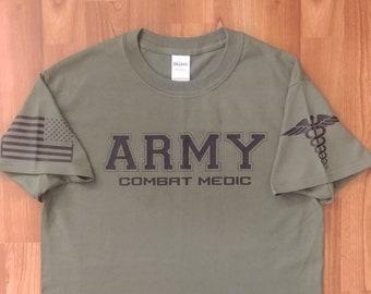 Army - Combat Medic - Army Shirt - Mens Army Shirt - Womens Army Shirt - Army National Guard - Army Veteran - Army Wife - US Army Shirt