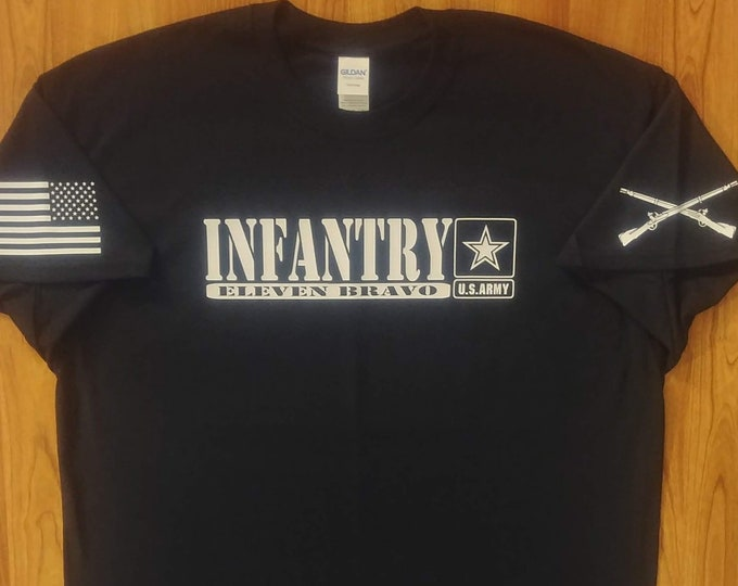 Army - Army Shirt - Infantry - 11 Bravo  - Army National Guard - Army Reserve - Army Veteran - Army Soldier - US Army - Infantry Shirt