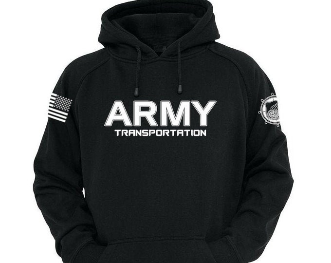 Army Hoodie - Transportation - Mens and Womens Army Shirt - National Guard - Army Veteran - Army Soldier - Army Reserve