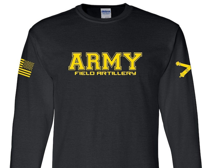 Army Shirt- Field Artillery - Long Sleeve - Mens and Womens Army Shirt - Army National Guard - Army Veteran - Army Reserve