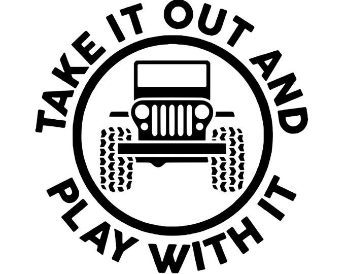 Jeep Life - Take It Out - Vinyl Decal - Die Cut Vinyl Decal - 4X4 - Off Road - Military - Auto Decal - Window Decal - Wall Decor