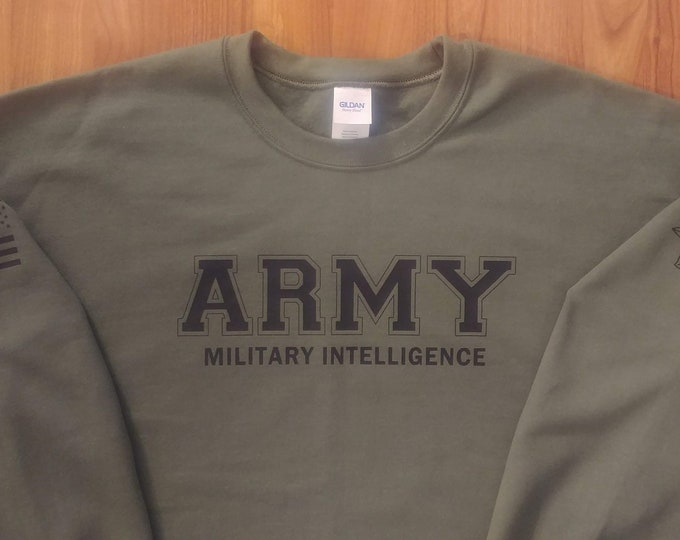 Army Shirt - Military Intelligence - Mens and Womens Sweatshirt - Crew Neck - National Guard - Army Veteran - Army Soldier - Unisex
