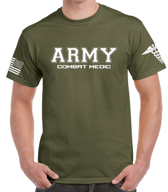 Army Combat Medic Army Shirt Mens Army Shirt Womens Army Shirt Army National Guard Army Veteran Army Reserve Soldier