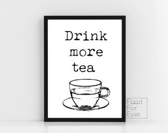 Drink More Tea Print, Quote Print, Typography Wall Art, Black And White Wall Decor, Tea Lover's Gift, Instant Download, Digital Printable