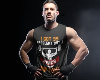 9d3f3981fa7fb Funny Workout Tank - I Got 99 Problems But A Bench Ain t One Gym Tank - Mens  Workout Tank - Gym Tank - Mens Gym Tank - Bodybuilding Tank