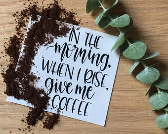 Vinyl Decal In The Morning, When I Rise, Give Me Coffee | coffee quote decal | coffee quote sticker (available in multiple colors)