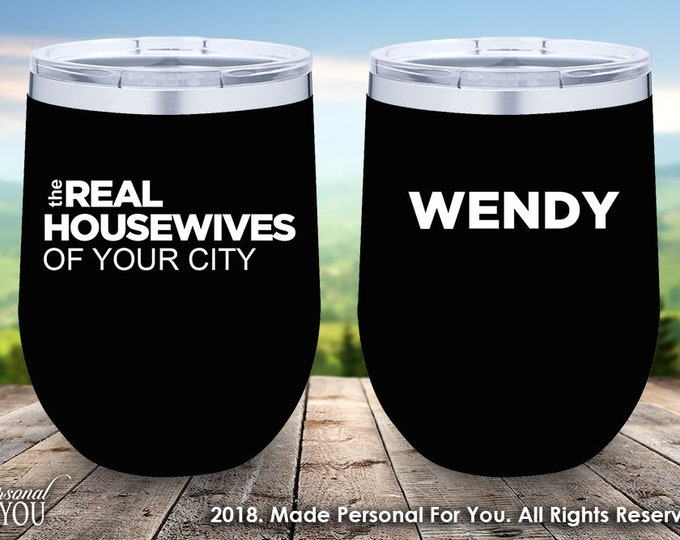 Featured listing image: Real Housewives of YOUR CITY Laser Engraved Tumbler Double Insulated 12/20/30oz