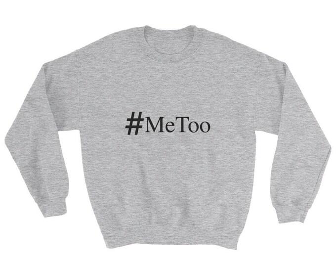 MeToo #MeToo Sweatshirt