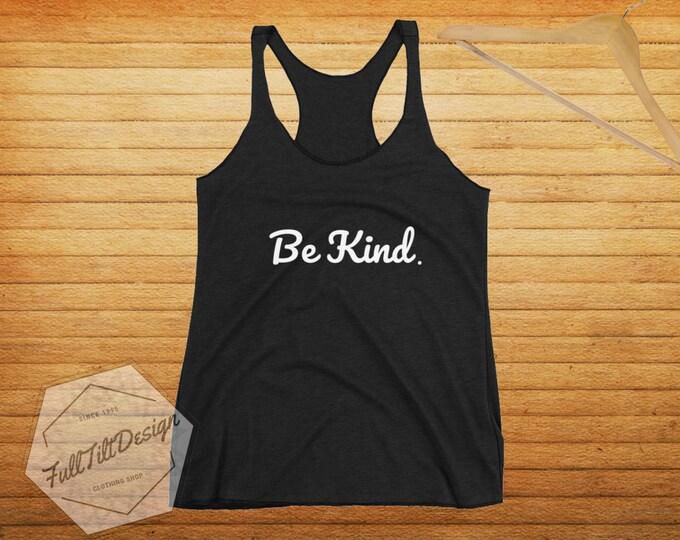Be Kind. Racerback Tank-Top