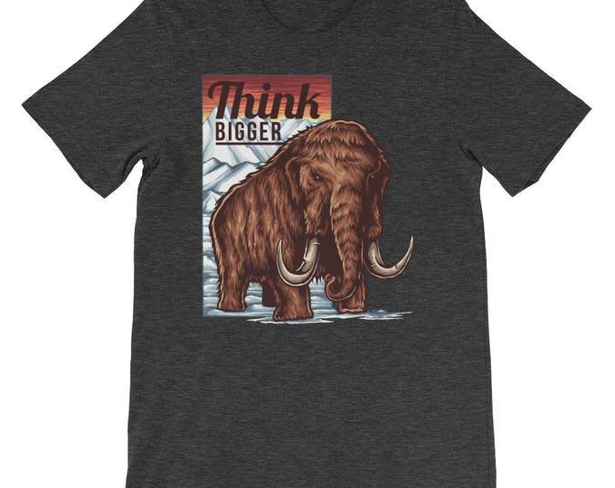 Think BIGGER Motivational Short-Sleeve Unisex T-Shirt