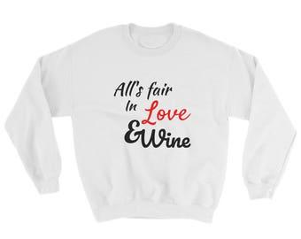 All's Fair In Love And Wine Sweatshirt