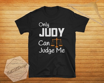 Only Judge Judy Can Judge Me T-Shirt