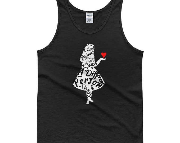 "I can't go back to yesterday because i was a different person then"" Alice in Wonderland  Male Tank Top"