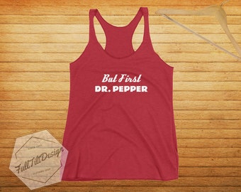 But First Dr. Pepper Racerback Tank-Top
