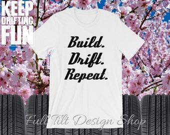 Build. Drift. Repeat. T-Shirt