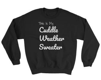 This Is My Cuddle Weather Sweatshirt