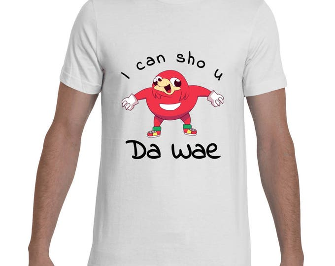 I Can Show You Da Wae T-Shirt