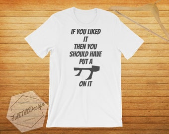 If You Liked It Then You Should Have Put A Wing On It T-Shirt