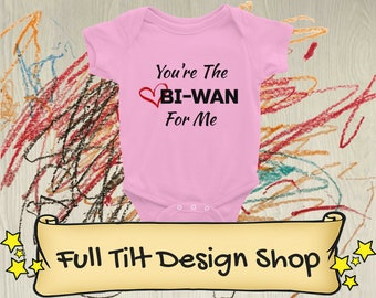 You're The Obi-Wan For Me Baby Onesie